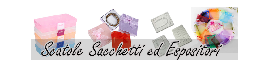 SCATOLE - SACCHETTI - PACKAGING